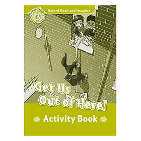 Oxford Read And Imagine Level 3: Get Us Out Of Here! (Activity Book)