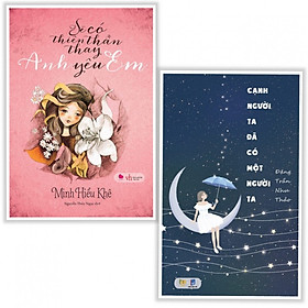 Combo Sách văn Học Hay: Cạnh Người Ta Đã Có Một Người Ta + Sẽ Có Thiên Thần Thay Anh Yêu Em (tặng kèm postcard + bookmark thiết kế )
