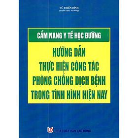 [Download Sách] Cẩm Nang Y Tế Học Đường Hướng Dẫn Thực Hiện Công Tác Phòng Chống Dịch Bệnh Trong Tình Hình Hiện Nay