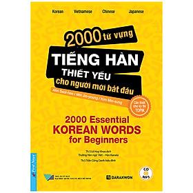 2000 Từ Vựng Tiếng Hàn Thiết Yếu Cho Người Mới Bắt Đầu (Tặng Kèm CD)