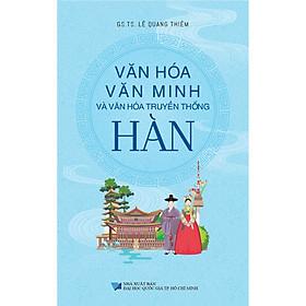 Văn Hóa Văn Minh Và Văn Hóa Truyền Thống Hàn