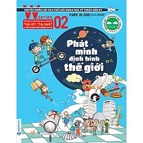 W Series 02: Phát Minh Định Hình Thế Giới