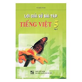 Lời Giải Vở Bài Tập Tiếng Việt Lớp 5 (Tập 1)