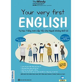 Your Very First English - Tự Học Tiếng Anh Cấp Tốc Cho Người Không Biết Gì ( tặng kèm bookmark )