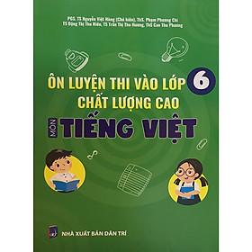 Ôn Luyện Thi Vào Lớp 6 Chất Lượng Cao Môn Tiếng Việt
