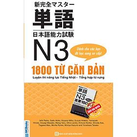 Luyện Thi Năng Lực Tiếng Nhật Tổng Hợp 1800 Từ Vựng N3 ( Tặng Bookmark tuyệt đẹp )