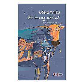 Cuốn Sách Văn Học Hay: Bò Hoang Phố Cổ