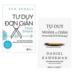 Combo 2 Cuốn Sách Tư Duy Để Thành Công: Tư Duy Đơn Giản + Tư Duy Nhanh Và Chậm (Tái Bản 2019) / hãy thay đổi cách suy nghĩ và thay đổi cuộc đời của bạn