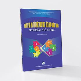 Thiết kế và tổ hợp dạy học tích hợp môn toán ở trường phổ thông