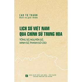 Lịch sử Việt Nam qua chính sử Trung Hoa (Tống sử, Nguyên sử, Minh sử, Thanh sử cảo)