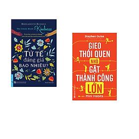 Combo 2 cuốn sách: Tử Tế Đáng Giá Bao Nhiêu? + Gieo thói quen nhỏ, gặt thành công lớn