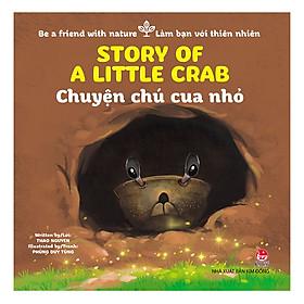 Be A Friend With Nature - Làm Bạn Với Thiên Nhiên: Story Of A Little Crab - Chuyện Chú Cua Nhỏ
