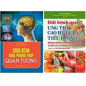 [Download Sách] Combo 2 Cuốn Sách Dứt Bệnh Nan Y: Ung Thư, Cao Huyết Áp, Tiểu Đường + Chữa Bệnh Bằng Phương Pháp Quán Tưởng