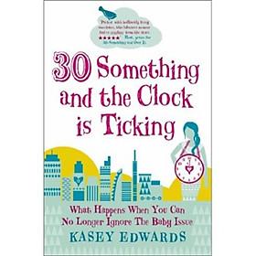 Hình đại diện sản phẩm 30-Something and the Clock Is Ticking