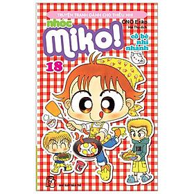 Nhóc Miko! Cô Bé Nhí Nhảnh - Tập 18 (Tái Bản 2020)