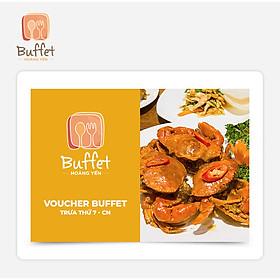 Hoàng Yến Buffet - Voucher Hoàng Yến Buffet Trưa Thứ 7 - Chủ Nhật