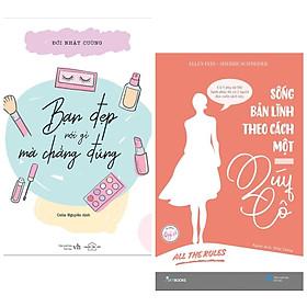 Combo 2 Cuốn Sách Kỹ Năng Sống: Bạn Đẹp Nói Gì Mà Chẳng Đúng + All The Rule - Sống Bản Lĩnh Theo Cách Một Quý Cô (Tặng Kèm Bookmark Happy Life)