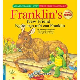 Bộ Truyện Về Chú Rùa Nhỏ Franklin - Người Bạn Mới Của Franklin (Song Ngữ Anh-Việt)