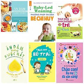 Combo ăn dặm không phải là cuộc chiến+ăn dặm bé chỉ huy +thực đơn dinh dưỡng cho trẻ từ 0-3 tuổi+ăn dặm không nước mắt +nuôi dạy bé trai từ 0-6 tuổi+chào con ba mẹ đã sẵn sàng