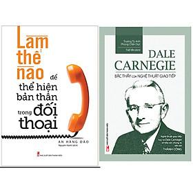 Combo Làm Thế Nào Để Thể Hiện Bản Thân Trong Đối Thoại+Dale Carnegie - Bậc Thầy Của Nghệ Thuật Giao Tiếp (Tái Bản)