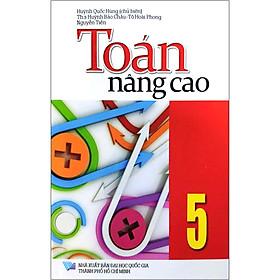 Toán Nâng Cao 5 (Tái Bản)