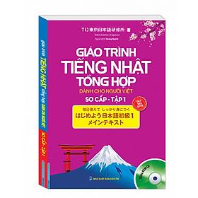 Giáo Trình Tiếng Nhật Tổng Hợp Dành Cho Người Việt  Sơ Cấp - Tập 1
