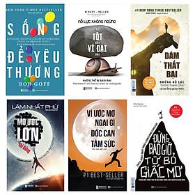 """Bộ 6 cuốn sách:Sống Để Yêu Thương +Nỗ Lực Không Ngừng - Từ Tốt Đến Vĩ Đại Đến Không Thể Bị Đánh Bại+Dám thất bại – Những nỗ lực """"không thành công"""" của bạn đáng giá bao nhiêu? + Mơ Ước Lớn – Thì Đừng Hành Động Như Người Tầm Thường + Vì Ước Mơ Ngại Gì Dốc Cạn Tâm Sức + Đừng bao giờ từ bỏ giấc mơ DL"""