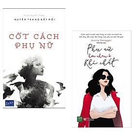 Combo Sách Văn Học:  Cốt Cách Phụ Nữ + Phụ Nữ Hơn Nhau Ở Khí Chất - (Cuốn Sách Truyền Cảm Hứng Và Làm Thay Đổi Cuộc Đời Của Hàng Triệu Phụ Nữ Trên Thế Giới / Tặng Kèm Bookmark Greenlife)