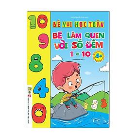 Sách - Bé Làm Quen với số đếm 1 - 10 Dành Cho bé 4 - 6 Tuổi