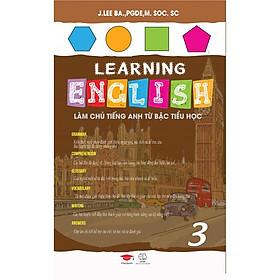 Learning English 3 - Làm Chủ Tiếng Anh Từ Bậc Tiểu Học