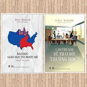Combo sách thay đổi trường học: Bài Học Giáo Dục Từ Nước Mĩ + Làm Thế Nào Để Thay Đổi Trường Học?