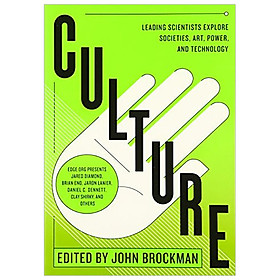 Culture: Leading Scientists Explore Societies, Art, Power, and Technology (Best of Edge Series)