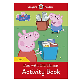 Peppa Pig: Fun with Old Things Activity Book - Ladybird Readers Level 1 (Paperback)