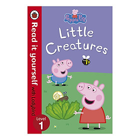 Peppa Pig: Little Creatures - Read it yourself with Ladybird: Level 1 - Read It Yourself (Paperback)