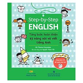 Step-By-Step English – Từng Bước Hoàn Thiện Kỹ Năng Nói Và Viết Tiếng Anh