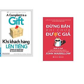Combo 2 cuốn sách: Khi Khách Hàng Lên Tiếng + Đừng Bán Khi Chưa Được Giá
