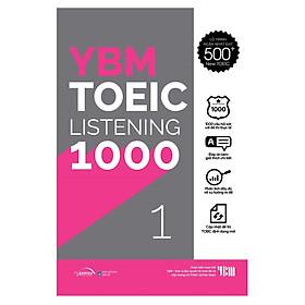 YBM TOEIC Listening 1000 Tập 1: Mục Tiêu Đạt 500+ Điểm TOEIC