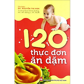 120 Thực Đơn Ăn Dặm (Tái Bản)
