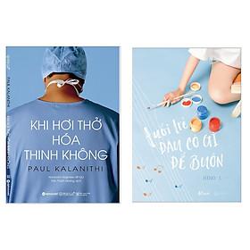 Combo Cẩm Nang Tạo Động Lực Sống Cho Bạn Trẻ: Khi Hơi Thở Hóa Thinh Không + Tuổi Trẻ Đâu Có Gì Để Buồn (Bộ 2 Cuốn Kỹ Năng Sống Bán Chạy Nhất Trong Tháng / Tặng Kèm Bookmark Happy Life)