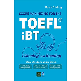 Sách - Score Maximizing For The ToefliBT - Listening And Reading