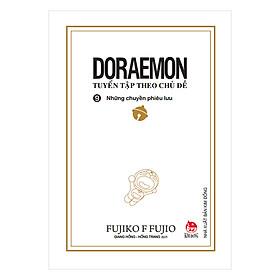 Doraemon - Tuyển Tập Theo Chủ Đề Tập 9: Những Chuyến Phiêu Lưu (Bìa Mềm) (Tái Bản 2018)