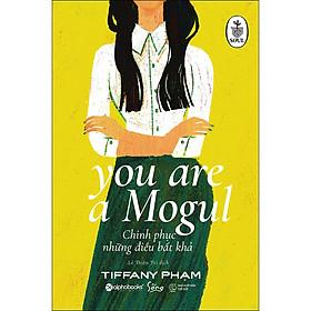 Chinh Phục Những Điều Bất Khả - You Are A Mogul