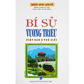 Bí Sử Vương Triều Việt Nam Và Thế Giới