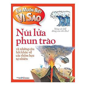 Em Muốn Biết Vì Sao - Núi Lửa Phun Trào (Tái Bản)
