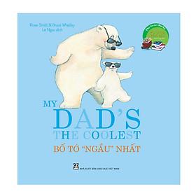 The Sweet Books - Bộ sách ngọt ngào - My Dad's the coolest - Bố tớ ngầu nhất