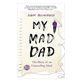 My Mad Dad: The Diary Of An Unravelling Mind