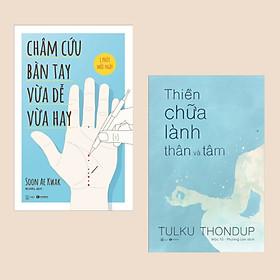Combo Sách Y Học: Châm Cứu Bàn Tay Vừa Dễ Vừa Hay + Thiền Chữa Lành Thân Và Tâm (Tái Bản 2020) / Thuật châm cứu & thiền chữa lành bách bệnh