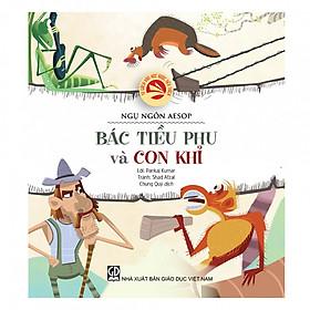 Tủ sách văn học được yêu thích – Ngụ ngôn Aesop: Bác tiều phu và con khỉ