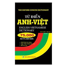 Từ Điển Anh Việt 75000 Mục Từ Và Định Nghĩa (Tái Bản 2019)