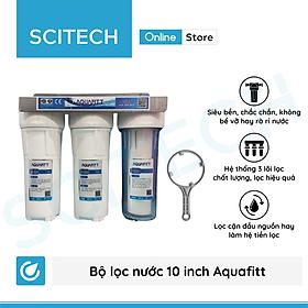 Bộ lọc nước sinh hoạt, bộ ba lọc thô 10 inch Aquafitt by Scitech (3 cấp lọc) - Hàng chính hãng